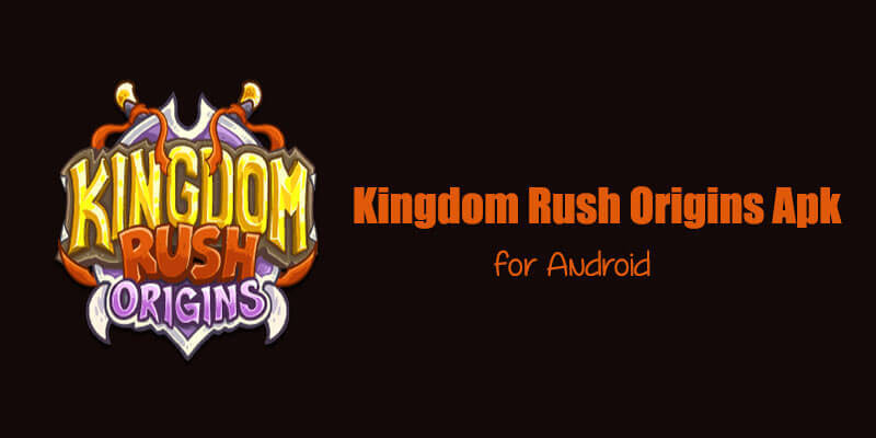 kingdom-rush-origins-apk-download